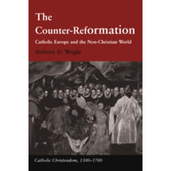 The Counter-Reformation - Anthony D. Wright   2020-eala-conference.org