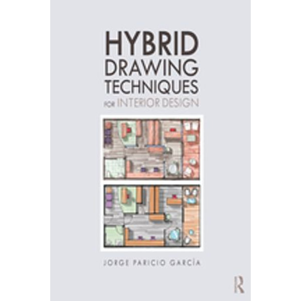 Hybrid Drawing Techniques for Interior Design - Jorge Paricio Garcia | Karta-nauczyciela.org