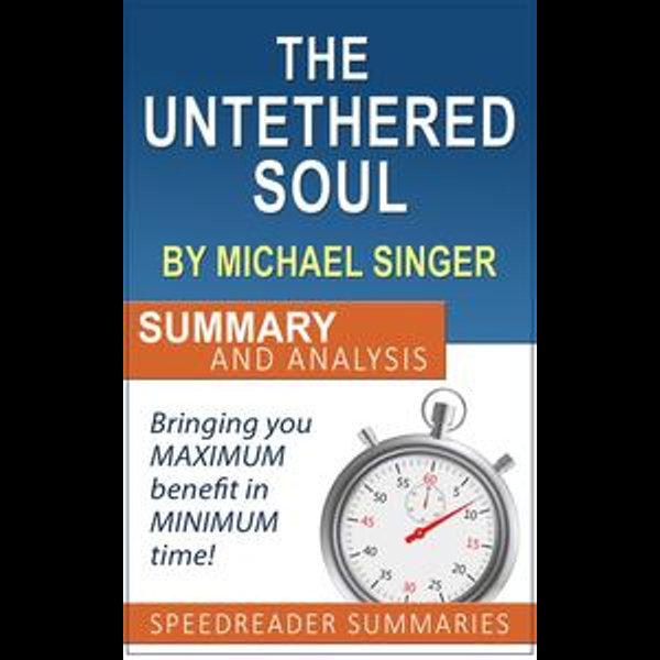 The Untethered Soul by Michael Singer - SpeedReader Summaries | Karta-nauczyciela.org