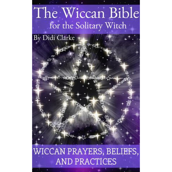 The Wiccan Bible for the Solitary Witch - Didi Clarke | Karta-nauczyciela.org
