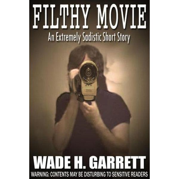 Filthy Movie - Wade H. Garrett   2020-eala-conference.org