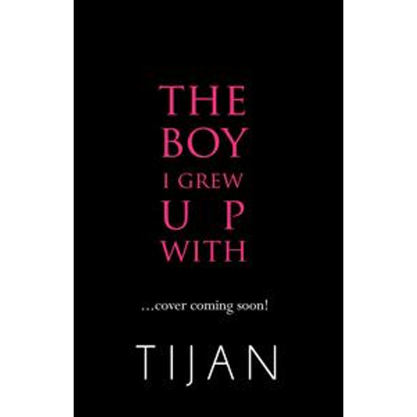 The Boy I Grew Up With - Tijan | 2020-eala-conference.org
