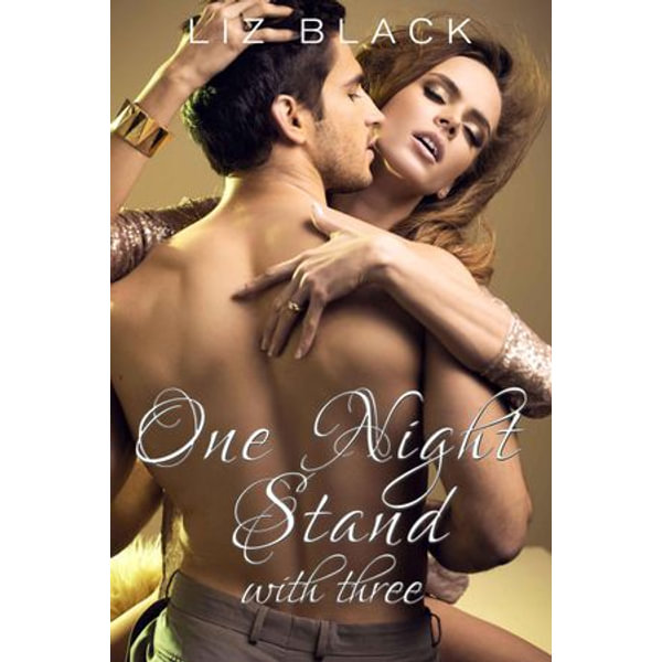 One Night Stand with Three - MMF Menage Erotica - Liz Black   2020-eala-conference.org