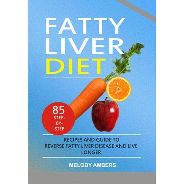 Fatty Liver Diet - Melody Ambers   Karta-nauczyciela.org