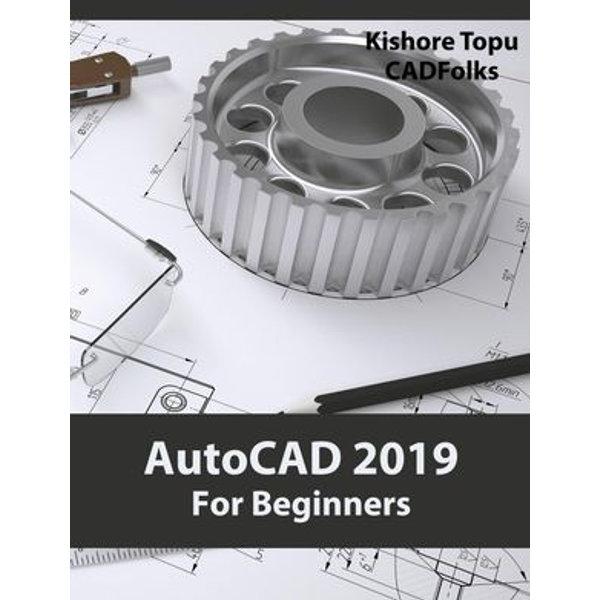 AutoCAD 2019 For Beginners - Kishore Topu   Karta-nauczyciela.org