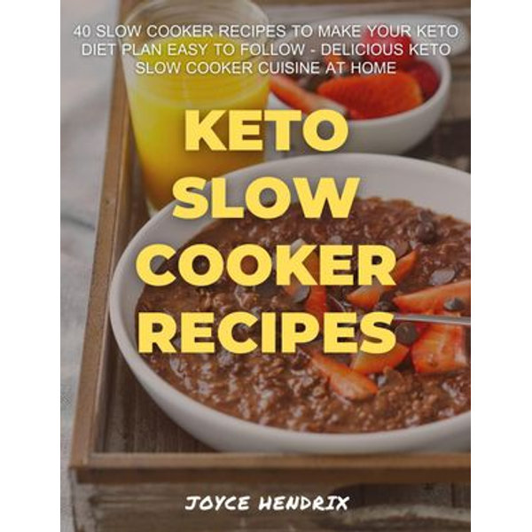 Keto Slow Cooker Recipes - Joyce Hendrix | 2020-eala-conference.org