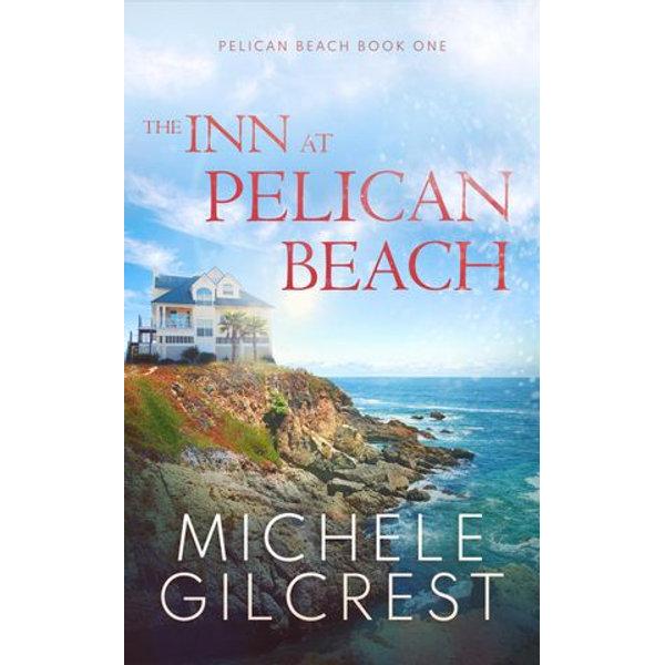 The Inn At Pelican Beach (Pelican Beach Book 1) - Michele Gilcrest | Karta-nauczyciela.org