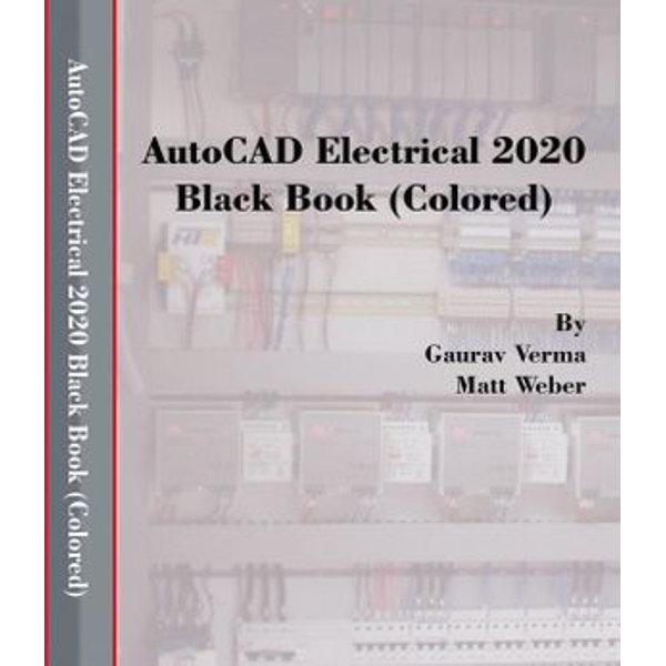 AutoCAD Electrical 2020 Black Book - Gaurav Verma, Matt Weber   Karta-nauczyciela.org