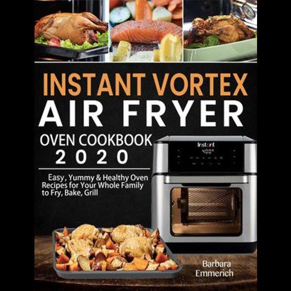 Instant Vortex Air Fryer Oven Cookbook 2020 - Barbara Emmerich | Karta-nauczyciela.org