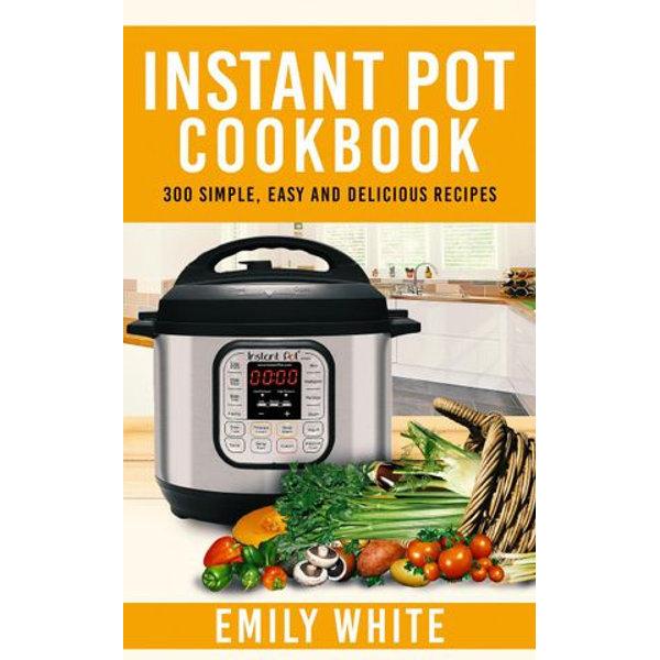 Instant Pot Cookbook - Emily White | Karta-nauczyciela.org