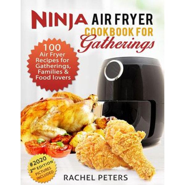 Ninja Air fryer Cookbook for Gatherings - Rachel Peters   Karta-nauczyciela.org