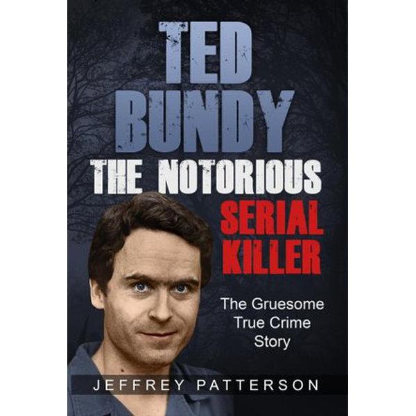 Ted Bundy The Notorious Serial Killer - Jeffrey Patterson | Karta-nauczyciela.org