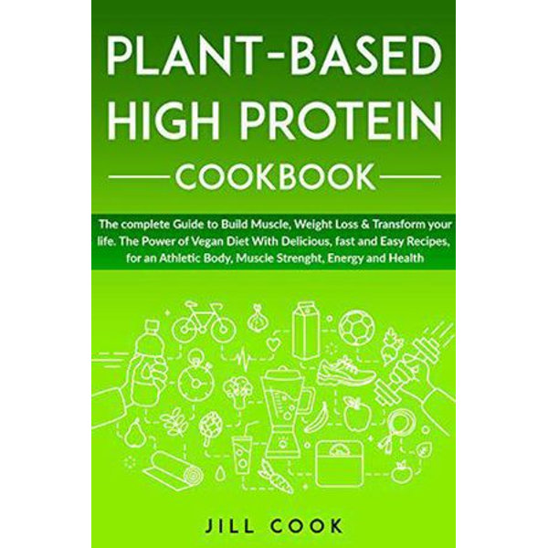 Plant-Based High Protein Cookbook - Jill Cook   2020-eala-conference.org