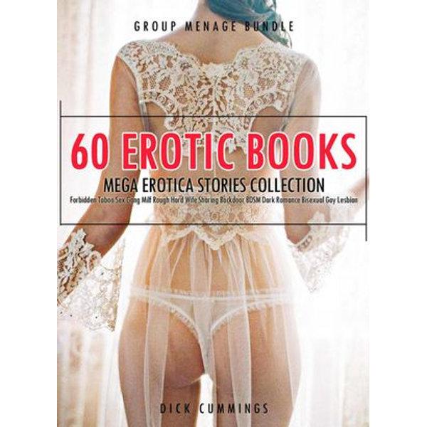 60 Erotic Books Mega Erotica Stories Collection- Forbidden Taboo Sex Gang Milf Rough Hard Wife Sharing Backdoor BDSM Dark Romance Bisexual Gay Lesbian - DICK CUMMINGS | 2020-eala-conference.org