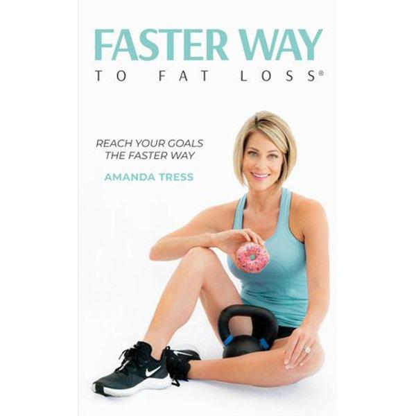 FASTer Way to Fat Loss - Amanda Tress | 2020-eala-conference.org