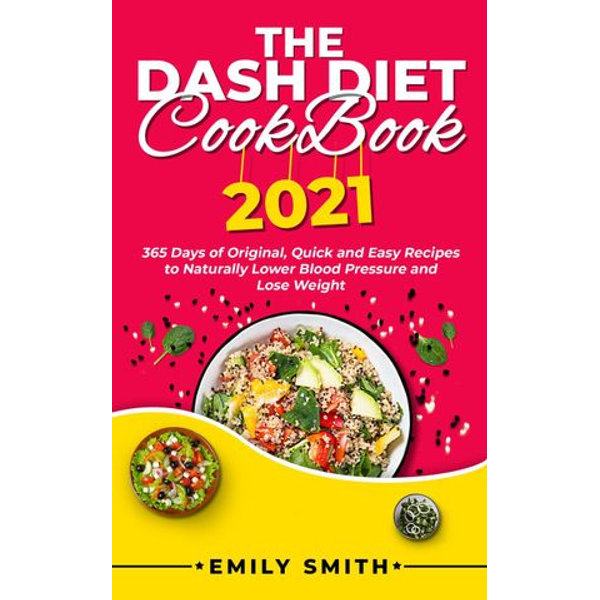 The Dash Diet Cookbook 2021 - Emily Smith   Karta-nauczyciela.org