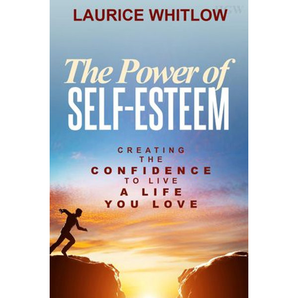 The Power of Self-Esteem - Laurice Whitlow | 2020-eala-conference.org