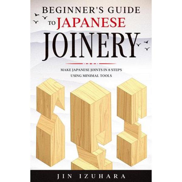 Beginner's Guide to Japanese Joinery - Jin Izuhara | Karta-nauczyciela.org