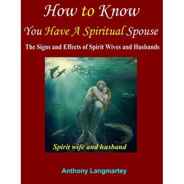 How to Know You Have A Spiritual Spouse - Anthony Langmartey   Karta-nauczyciela.org