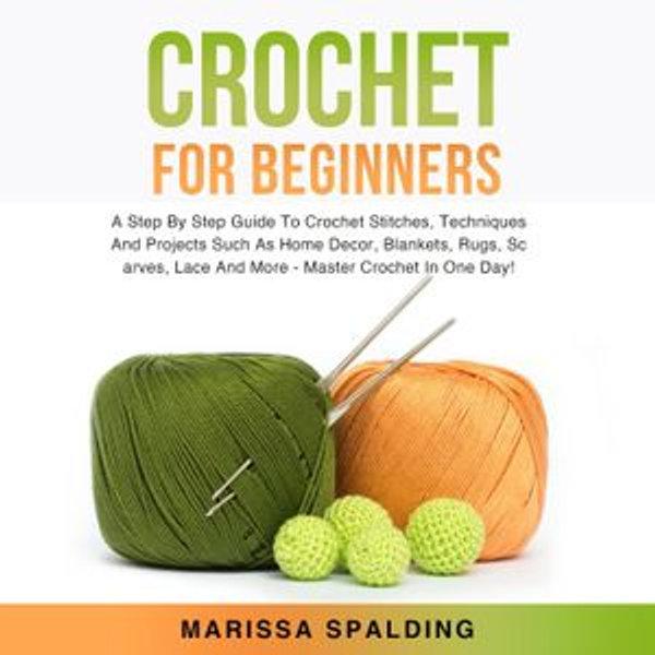 Crochet For Beginners - Marissa Spalding | 2020-eala-conference.org