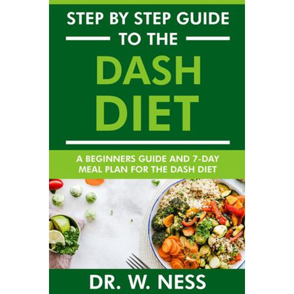 Step by Step Guide to the Dash Diet - Dr. W. Ness | 2020-eala-conference.org