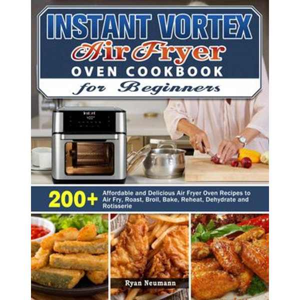 Instant Vortex Air Fryer Oven Cookbook for Beginners - Ryan Neumann | Karta-nauczyciela.org
