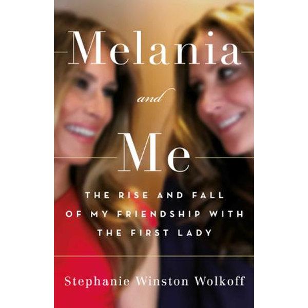 Melania and Me - Stephanie Winston Wolkoff | Karta-nauczyciela.org