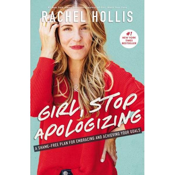 Girl, Stop Apologizing - Rachel Hollis | 2020-eala-conference.org