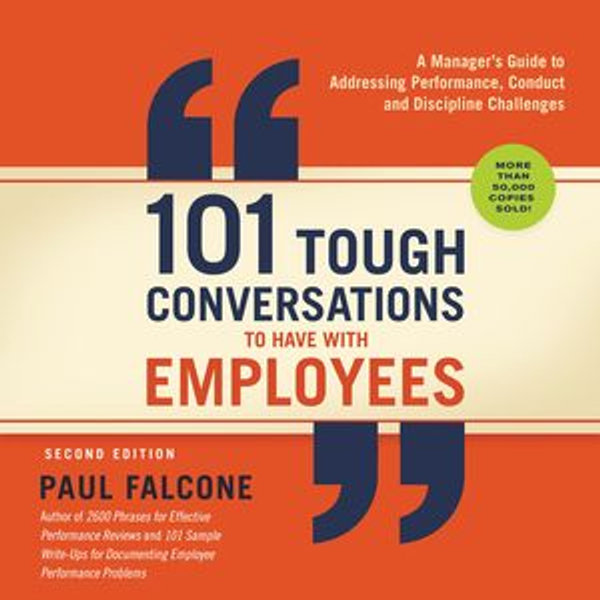 101 Tough Conversations to Have with Employees - Paul Falcone   Karta-nauczyciela.org