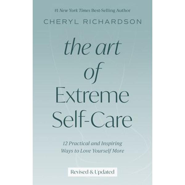 The Art of Extreme Self-Care - Cheryl Richardson | Karta-nauczyciela.org