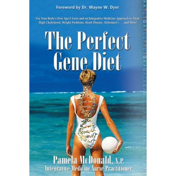 The Perfect Gene Diet - Pamela McDonald, Wayne W. Dyer | Karta-nauczyciela.org