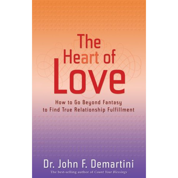 The Heart of Love - John F. Demartini | Karta-nauczyciela.org