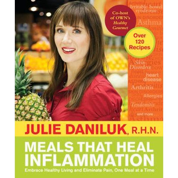 Meals that Heal Inflammation - Julie Daniluk   Karta-nauczyciela.org