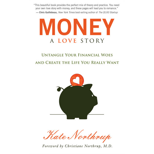 Money: A Love Story - Kate Northrup   Karta-nauczyciela.org