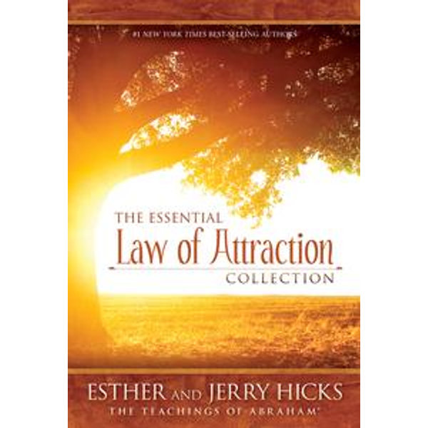 The Essential Law of Attraction Collection - Esther Hicks, Jerry Hicks | Karta-nauczyciela.org