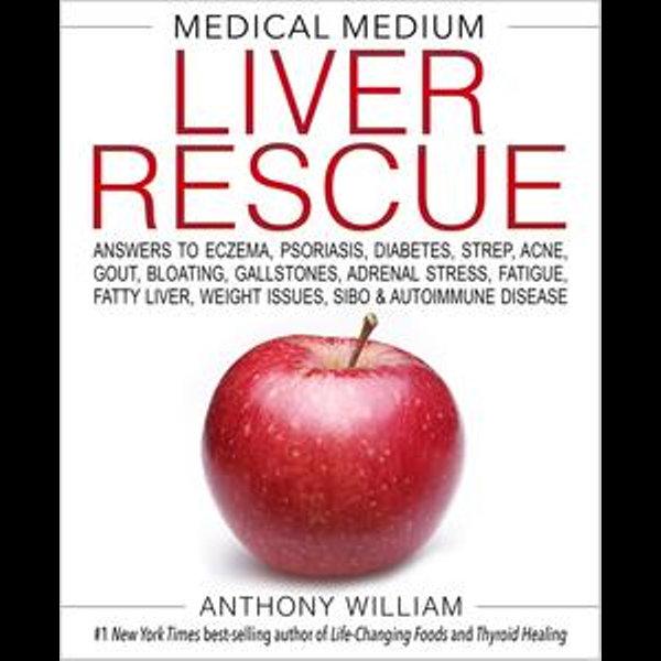 Medical Medium Liver Rescue - Anthony William | Karta-nauczyciela.org