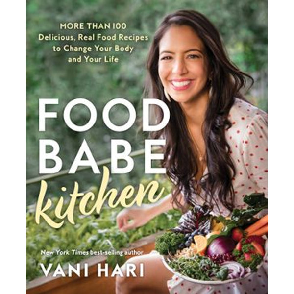 Food Babe Kitchen - Vani Hari | 2020-eala-conference.org