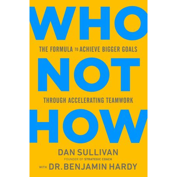 Who Not How - Dan Sullivan, Dr. Benjamin Hardy   Karta-nauczyciela.org