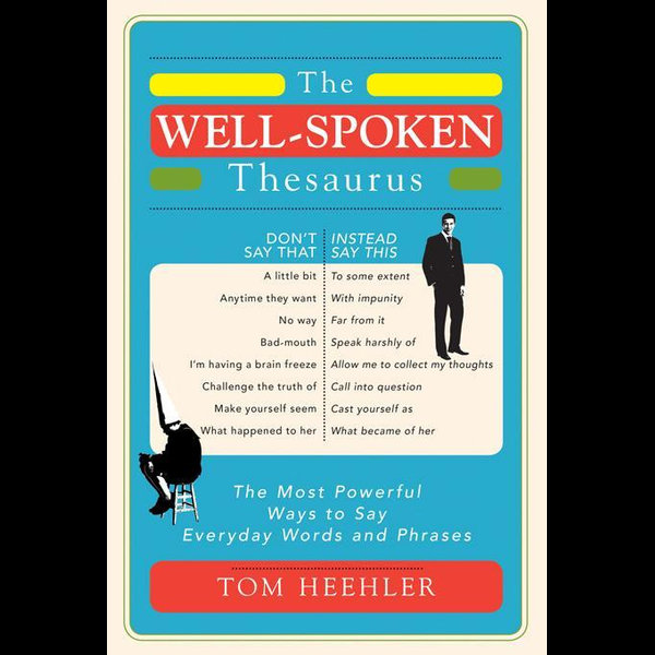 The Well-Spoken Thesaurus - Tom Heehler   Karta-nauczyciela.org