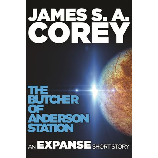 The Butcher of Anderson Station - James S. A. Corey | 2020-eala-conference.org