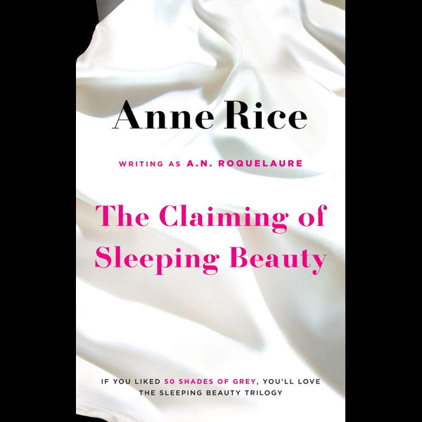 The Claiming Of Sleeping Beauty - A.N. Roquelaure, Anne Rice | 2020-eala-conference.org