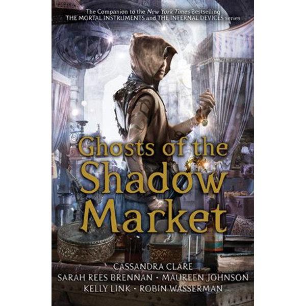 Ghosts of the Shadow Market - Cassandra Clare, Sarah Rees Brennan, Maureen Johnson, Robin Wasserman, Kelly Link | Karta-nauczyciela.org