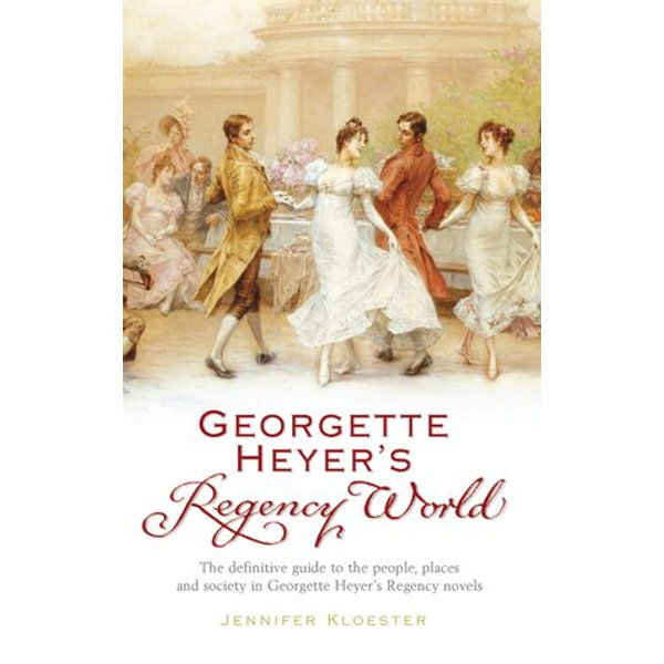 Georgette Heyer's Regency World - Jennifer Kloester | Karta-nauczyciela.org