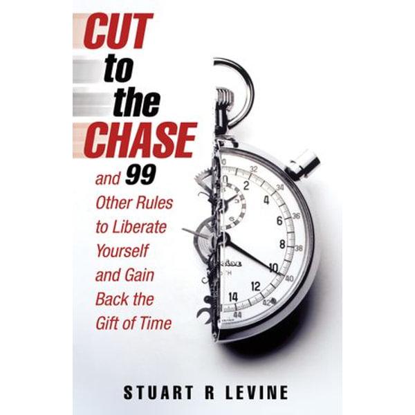 Cut to the Chase - Stuart R. Levine | Karta-nauczyciela.org
