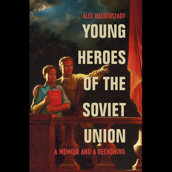 Young Heroes of the Soviet Union - Alex Halberstadt | Karta-nauczyciela.org
