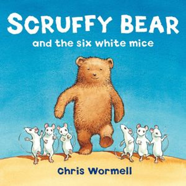 Scruffy Bear and the Six White Mice - Christopher Wormell | 2020-eala-conference.org
