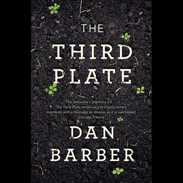 The Third Plate - Dan Barber | Karta-nauczyciela.org