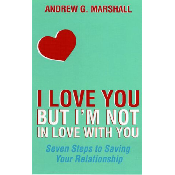 I Love You but I'm Not in Love with You - Andrew G Marshall | Karta-nauczyciela.org