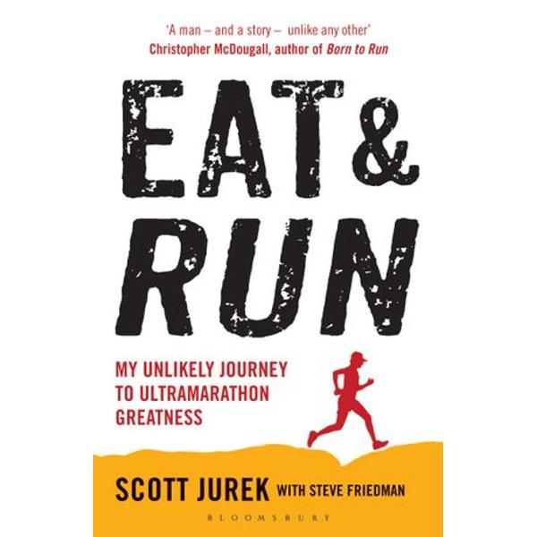 Eat and Run - Scott Jurek, Steve Friedman   Karta-nauczyciela.org