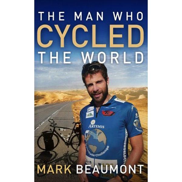 The Man Who Cycled The World - Mark Beaumont   Karta-nauczyciela.org